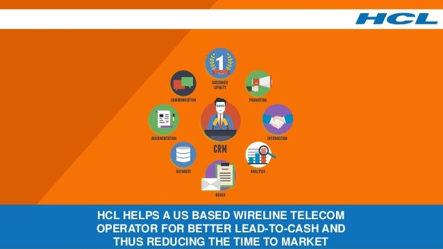 HCL HELPS A US BASED WIRELINE TELECOM OPERATOR FOR BETTER LEAD-TO-CASH AND THUS REDUCING THE TIME TO MARKET