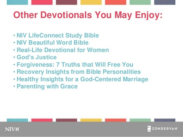 Other Devotionals You May Enjoy: • NIV LifeConnect Study Bible • NIV Beautiful Word Bible • Real-Life Devotional for Women...