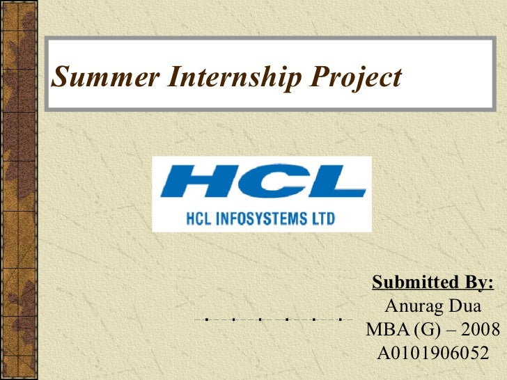 Summer Internship Project                      Submitted By:                        Anurag Dua                      MBA (G...