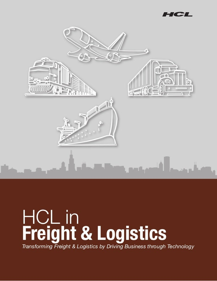 HCL inFreight & LogisticsTransforming Freight & Logistics by Driving Business through Technology