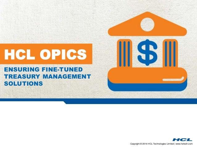 Technology Management Image: HCL OPICS Ensuring Fine-tuned Treasury Management