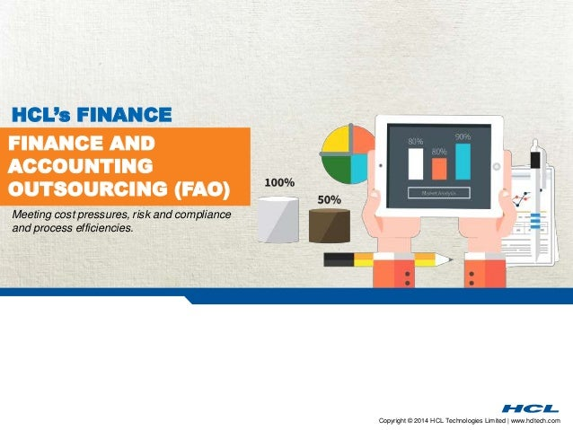 Copyright © 2014 HCL Technologies Limited | www.hcltech.com FINANCE AND ACCOUNTING OUTSOURCING (FAO) HCL's FINANCE Meeting...