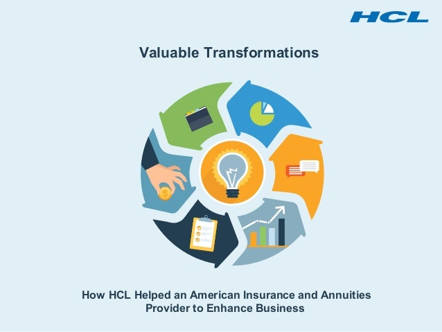 Valuable Transformations How HCL Helped an American Insurance and Annuities Provider to Enhance Business