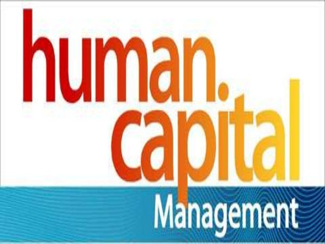 DEFINITION:   Human Capital Management (HCM) is a strategic approach to   people management that focuses on the   knowled...