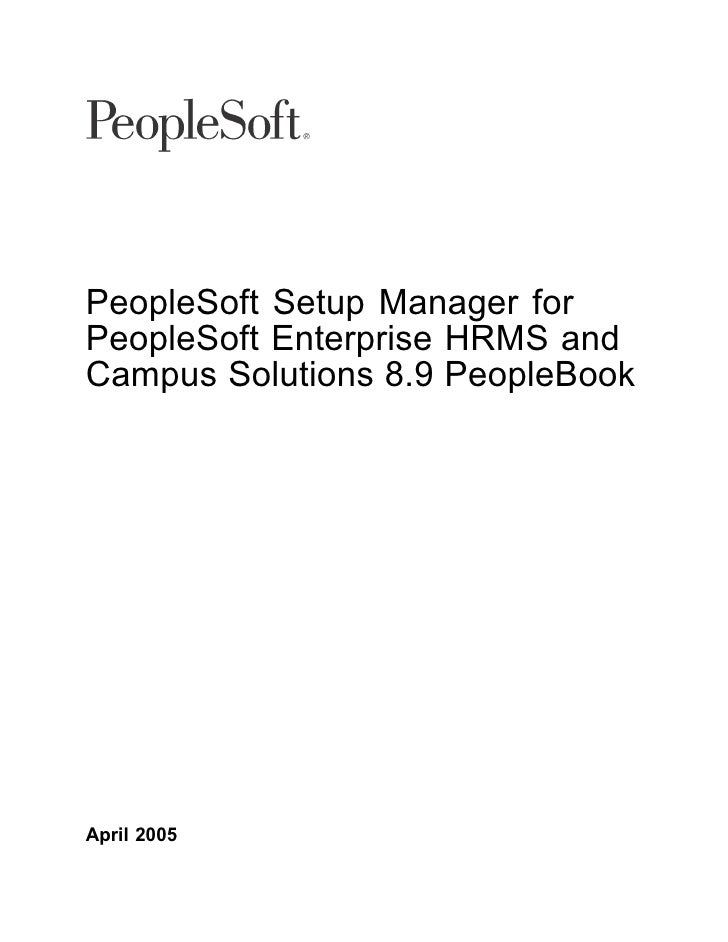 PeopleSoft Setup Manager for PeopleSoft Enterprise HRMS and Campus Solutions 8.9 PeopleBook     April 2005
