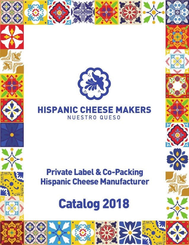 Catalog2018 PrivateLabel&Co-Packing HispanicCheeseManufacturer