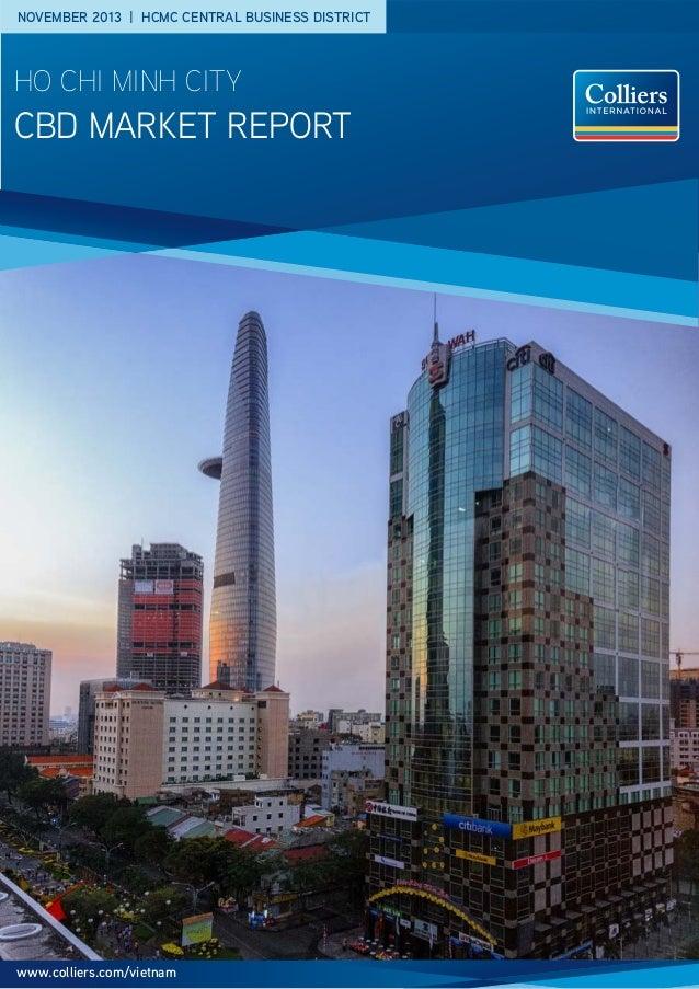 NOVEMBER 2013   HCMC CENTRAL BUSINESS DISTRICT  HO CHI MINH CITY  CBD MARKET Report  www.colliers.com/vietnam