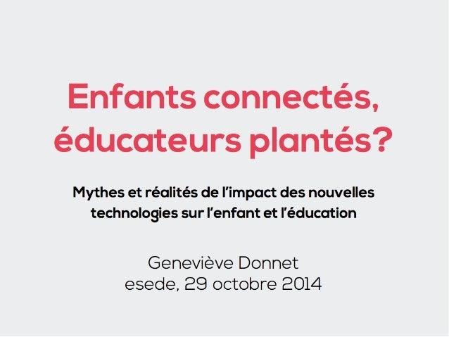 Enfants connectés, éducateurs plantés? Mythes et réalités de l'impact des nouvelles technologies sur l'enfant et l'éducati...