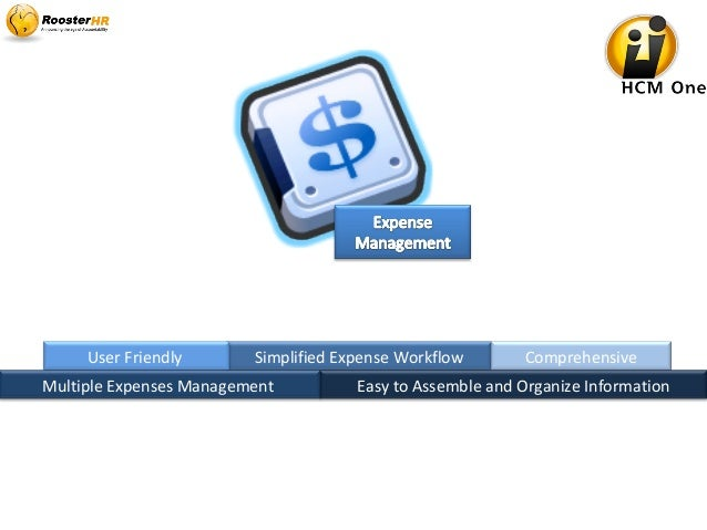 Simplified Expense Workflow Comprehensive Easy to Assemble and Organize Information User Friendly Multiple Expenses Manage...