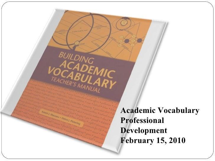 Academic Vocabulary Professional Development February 15, 2010
