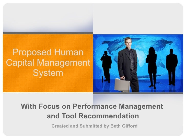 Proposed Human Capital Management System With Focus on Performance Management  and Tool Recommendation Created and Submitt...