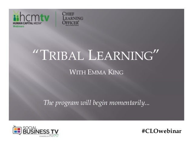 "#CLOwebinar ""TRIBAL LEARNING"" WITH EMMA KING The program will begin momentarily..."