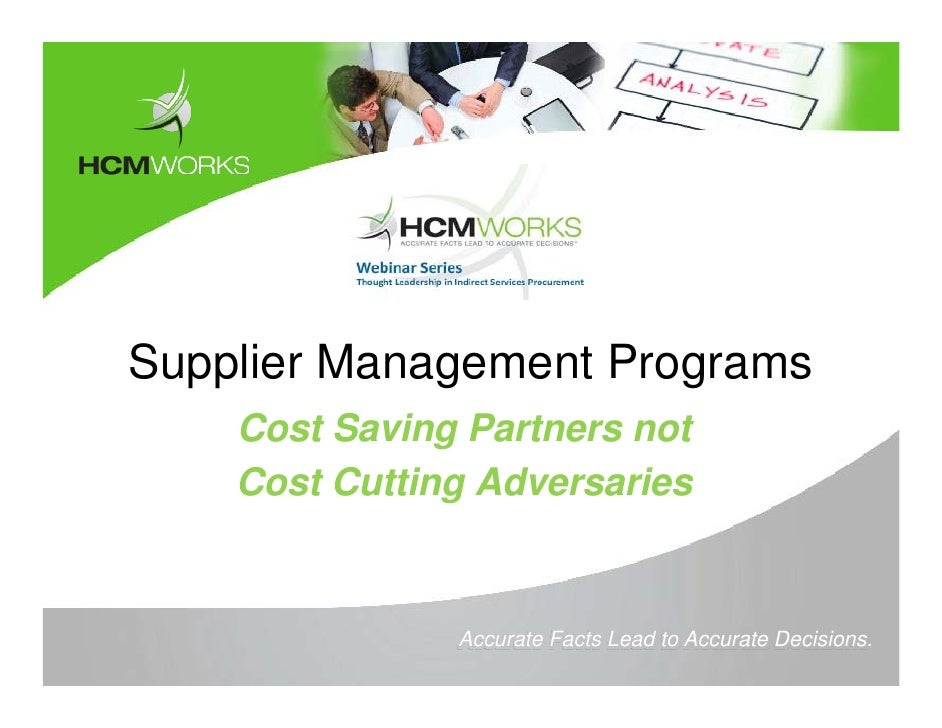 Supplier Management Programs    Cost Saving Partners not    Cost Cutting Adversaries               Accurate Facts Lead to ...