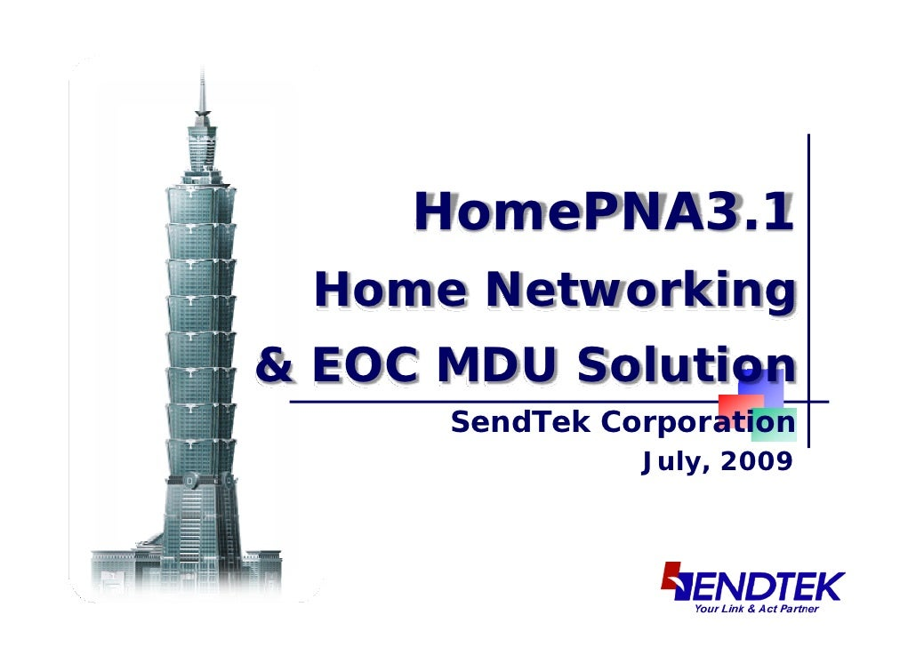 HomePNA3.1  Home Networking & EOC MDU Solution       SendTek Corporation                 July, 2009