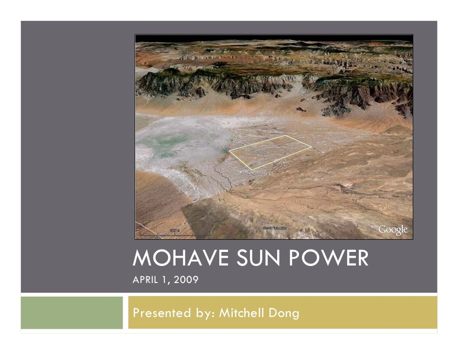 MOHAVE SUN POWER APRIL 1, 2009  Presented by: Mitchell Dong