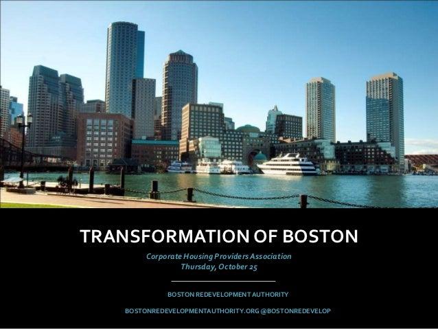 TRANSFORMATION OF BOSTON       Corporate Housing Providers Association                Thursday, October 25             BOS...