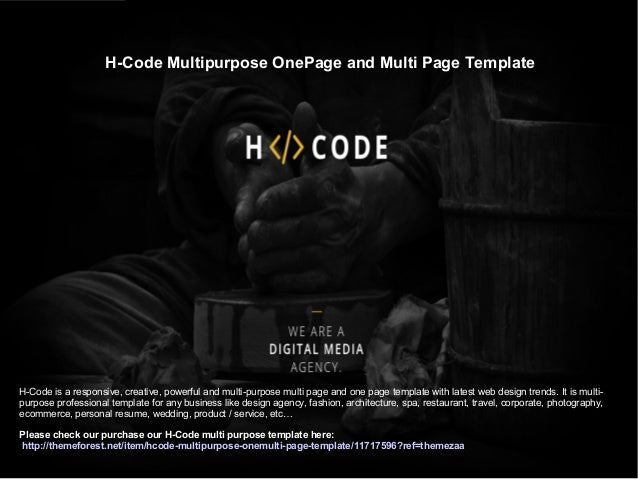 H-Code Multipurpose OnePage and Multi Page Template H-Code is a responsive, creative, powerful and multi-purpose multi pag...