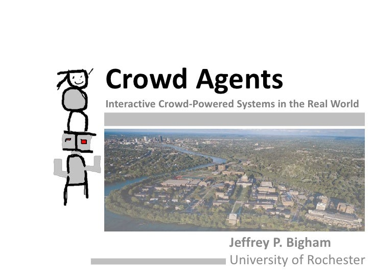Crowd Agents                            Interactive Crowd-Powered Systems in the Real World                               ...