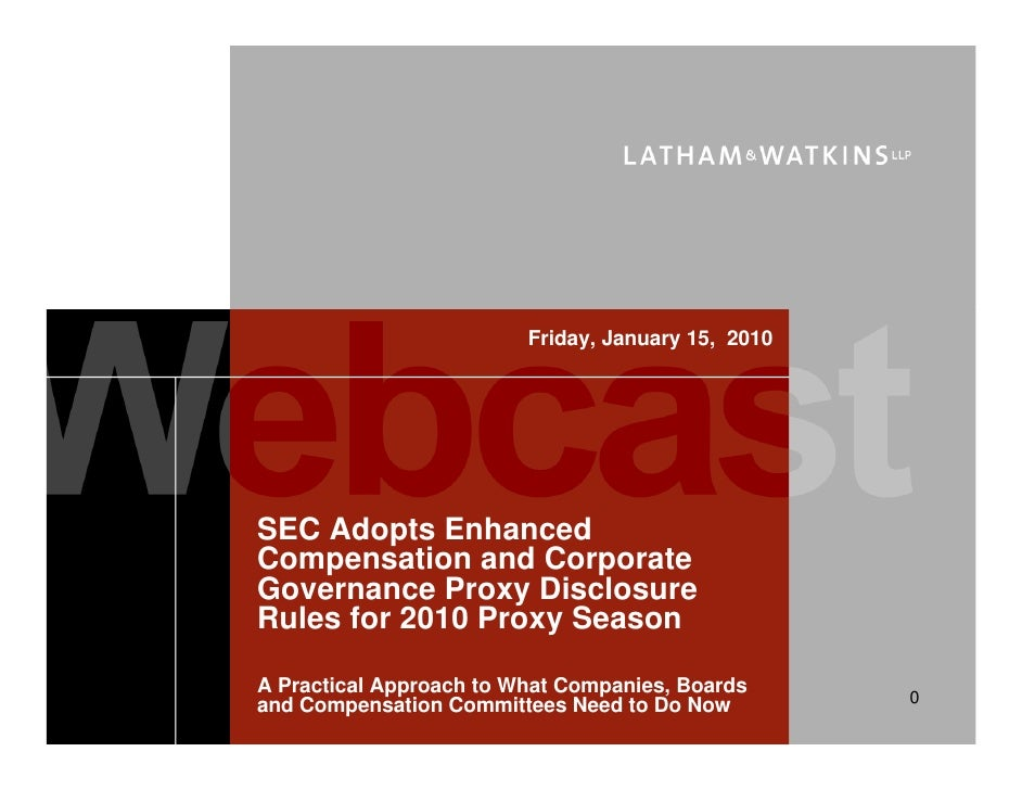 Friday, January 15, 2010     SEC Adopts Enhanced Compensation and Corporate Governance Proxy Disclosure Rules for 2010 Pro...