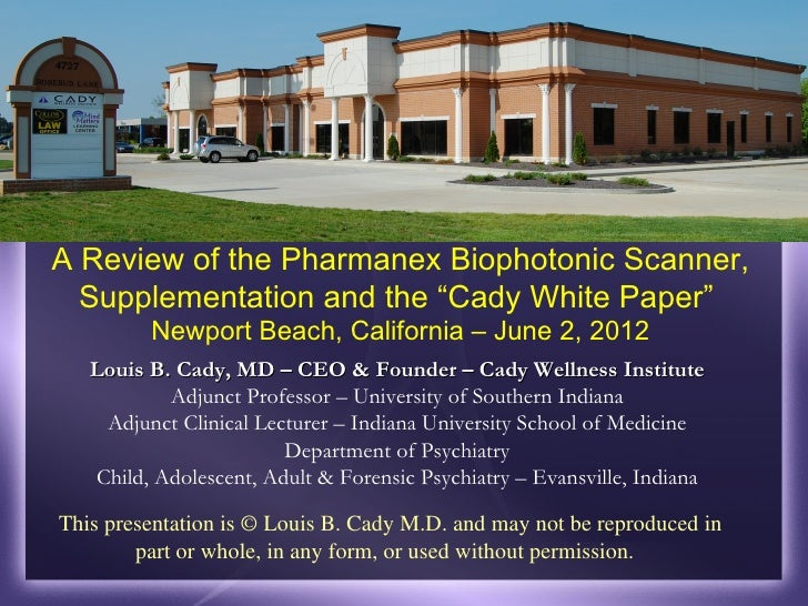 """A Review of the Pharmanex Biophotonic Scanner,  Supplementation and the """"Cady White Paper""""         Newport Beach, Californ..."""