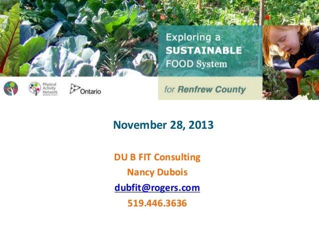 November 28, 2013 DU B FIT Consulting Nancy Dubois dubfit@rogers.com 519.446.3636