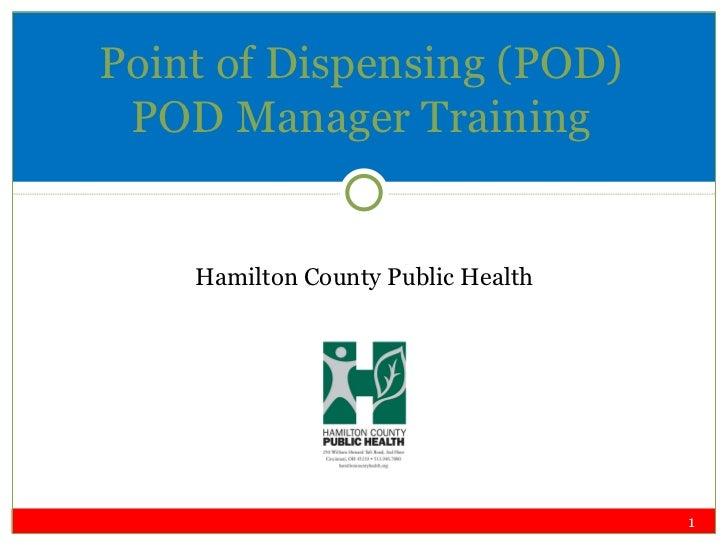 <ul><li>Hamilton County Public Health </li></ul>Point of Dispensing (POD) POD Manager Training