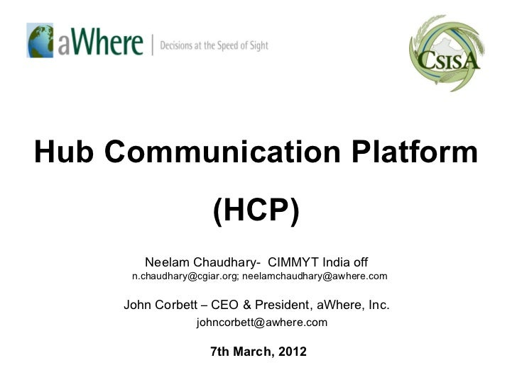 Hub Communication Platform                     (HCP)        Neelam Chaudhary- CIMMYT India off      n.chaudhary@cgiar.org;...