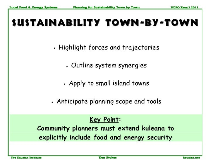 Local Food & Energy System s               Planning for Sustainability Town by Town   HCPO Kaua`i 2011 sustainability town...