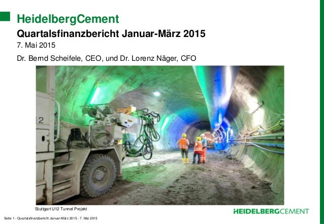 Seite 1 - Quartalsfinanzbericht Januar-März 2015 - 7. Mai 2015 HeidelbergCement Quartalsfinanzbericht Januar-März 2015 7. ...