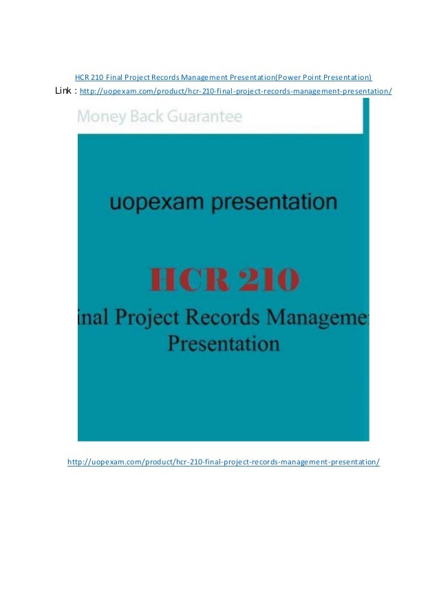 hcr 210 powerpoint records management presentation Need help with power point for hcr/210 final project records management presentation ms sue friday, may 17, 2013 at 2:21pm none of us knows anything about your assignment.