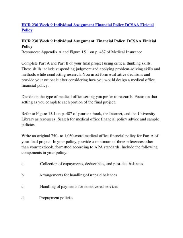 hcr 230 financial policy Hcr 230 entire complete course week 1  hcr 230 week 7 checkpoint effective financial policies amp proced hcr 230  hcr 230 week 9 assignment financial policy.