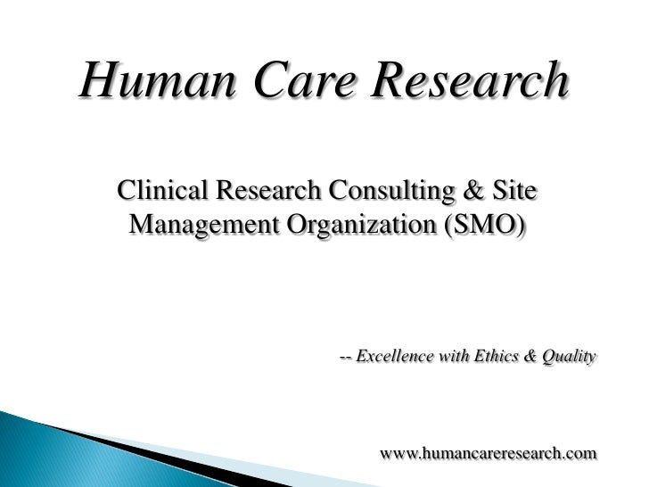 Human Care Research  Clinical Research Consulting & Site   Management Organization (SMO)                       -- Excellen...