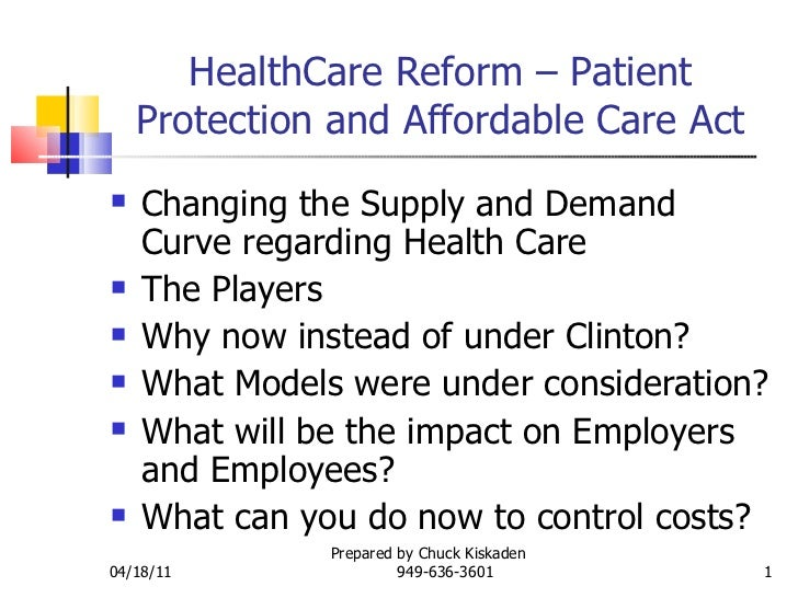 HealthCare Reform – Patient Protection and Affordable Care Act <ul><li>Changing the Supply and Demand Curve regarding Heal...