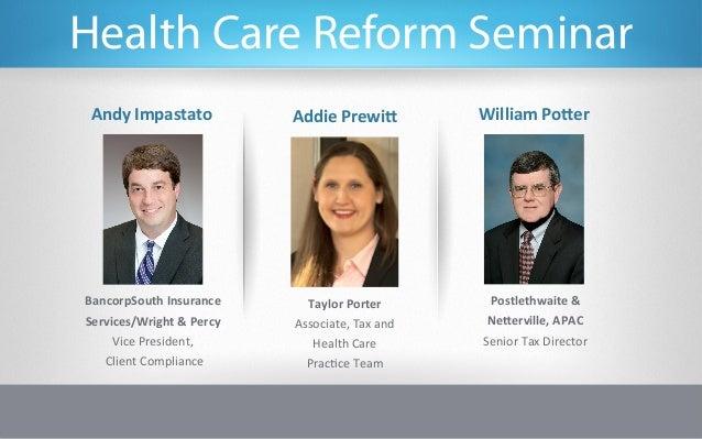 Health Care Reform Seminar Andy Impastato               Addie Prewi>             William Po>er BancorpSouth ...