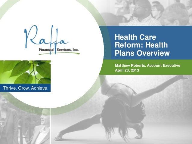 Health Care                         Reform: Health                         Plans Overview                         Matthew ...
