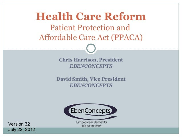 Health Care Reform                   Patient Protection and                Affordable Care Act (PPACA)                    ...