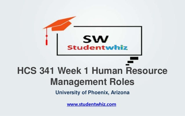 hcs 341 week 1 Studentwhiz allows students to get instant solutions to all kinds of hcs 341 week 5 human resource management presentation problems, developed by industry experts.