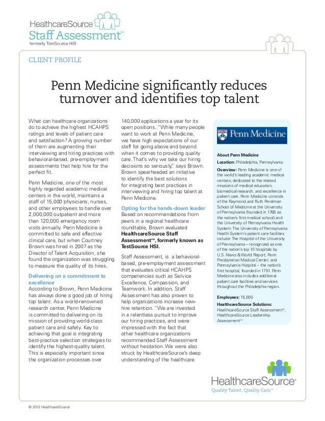 Penn Medicine significantly reduces turnover and identifies top talent What can healthcare organizations do to achieve the...