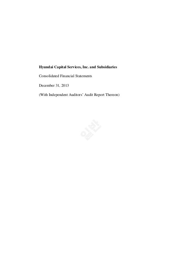 Hyundai Capital Services, Inc. and Subsidiaries Consolidated Financial Statements December 31, 2013 (With Independent Audi...