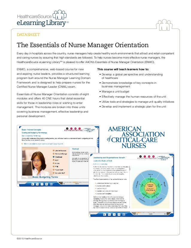 DATASHEET ©2015 HealthcareSource The Essentials of Nurse Manager Orientation Every day in hospitals across the country, nu...