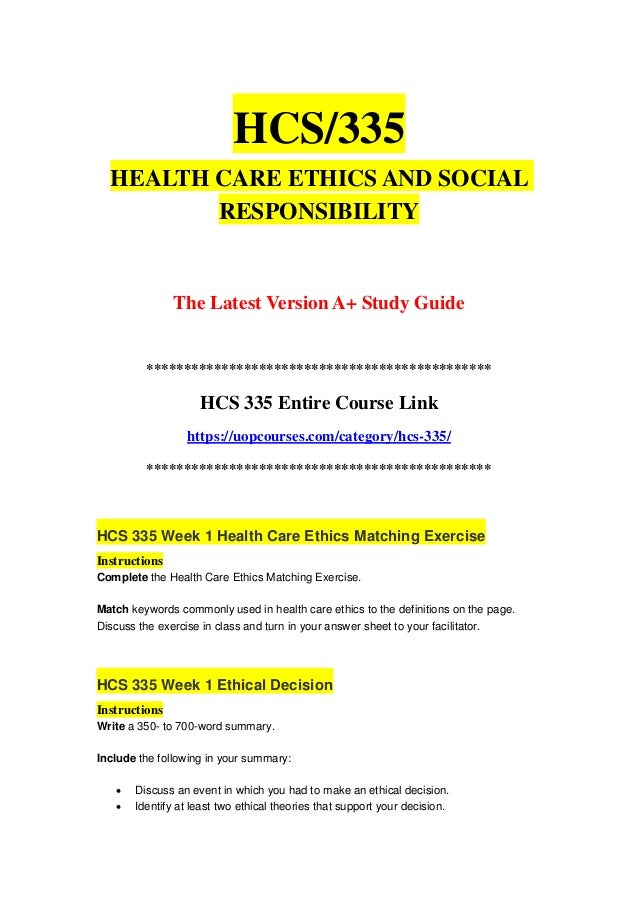 HCS/335 HEALTH CARE ETHICS AND SOCIAL RESPONSIBILITY The Latest Version A+ Study Guide ***********************************...