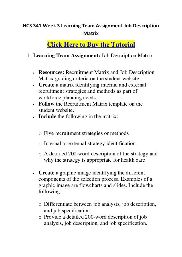 hcs 341 week 3 job description matrix 1 learning team assignment: job description matrix • resources: recruitment matrix and job description matrix grading criteria on the student website • create.