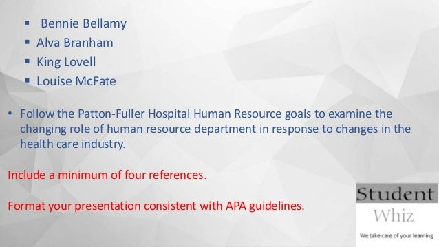 hcs 341 human resources management presentation Hcs 341 week 5 human resources management presentation imagine your learning team is the human resources management team at the patton-fuller community hospital virtual organization the new chief executive officer of your hospital has asked your team to prepare a presentation about human resources at the hospital.