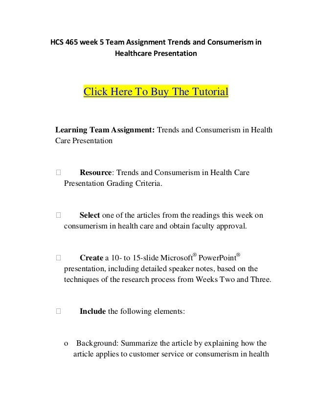 HCS 465 week 5 Team Assignment Trends and Consumerism in                 Healthcare Presentation          Click Here To Bu...