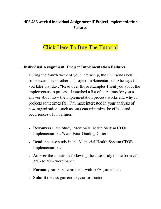 hcs 483 week 4 it project implementation failures Hcs 483 week 4 it project implementation failures resource: ch 16 of health care information systems: a practical approach for health care management (3rd ed.
