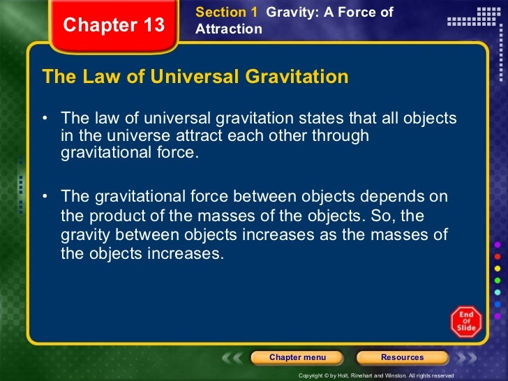 The Law of Universal Gravitation <ul><li>The law of universal gravitation states that all objects in the universe attract ...