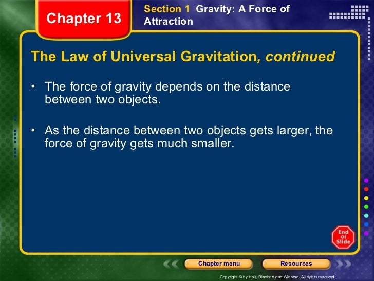 The Law of Universal Gravitation , continued <ul><li>The force of gravity depends on the distance between two objects.  </...