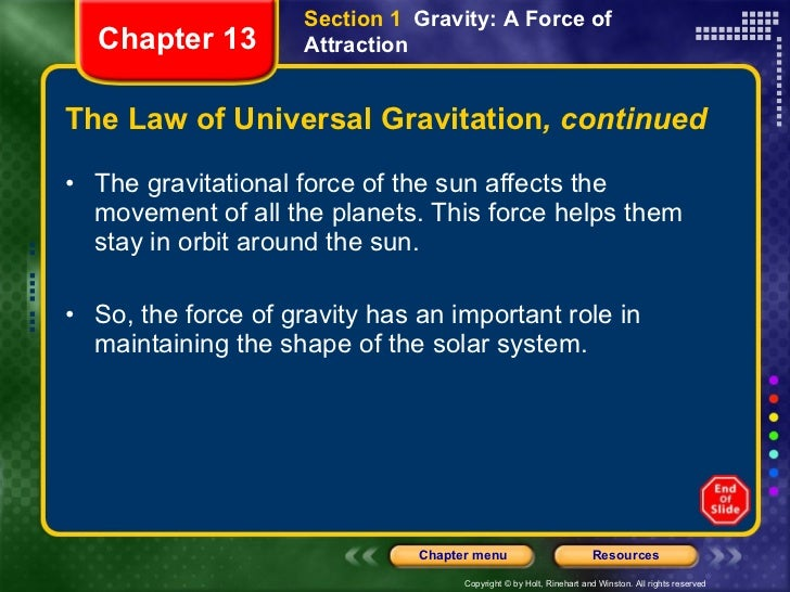 The Law of Universal Gravitation , continued <ul><li>The gravitational force of the sun affects the movement of all the pl...