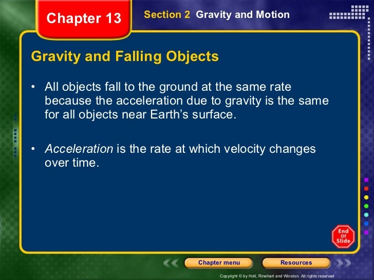 Gravity and Falling Objects <ul><li>All objects fall to the ground at the same rate because the acceleration due to gravit...