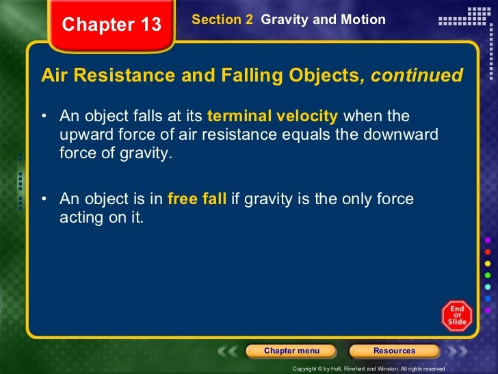 Air Resistance and Falling Objects , continued <ul><li>An object falls at its  terminal velocity  when the upward force of...